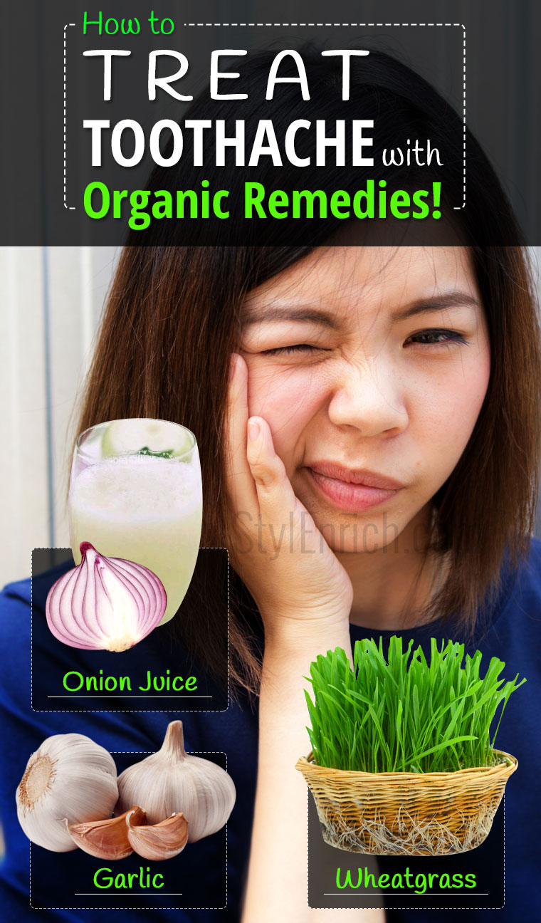 How to Get Rid of a Toothache using Organic Remedies?
